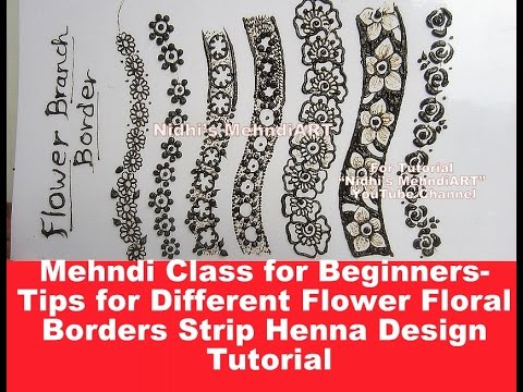Mehndi Class for Beginners- Tips for Different Flower Floral Borders Strip Henna Design Tutorial