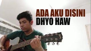 Download lagu Dhyo Haw - Ada Aku disini (Karaoke Acoustic)