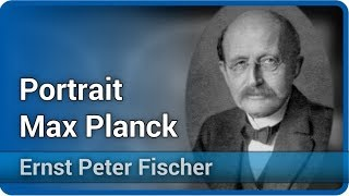 Portrait Max Planck | Ernst Peter Fischer
