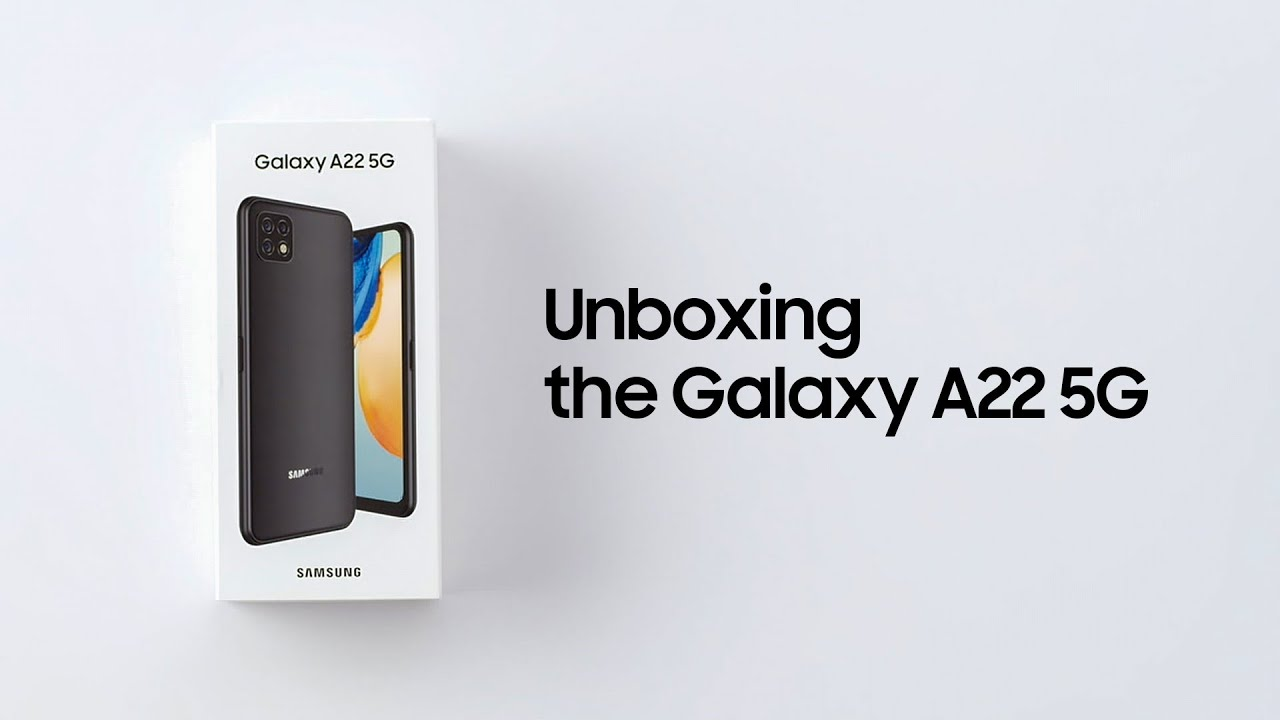 Galaxy A22 5G: Official Unboxing | Samsung