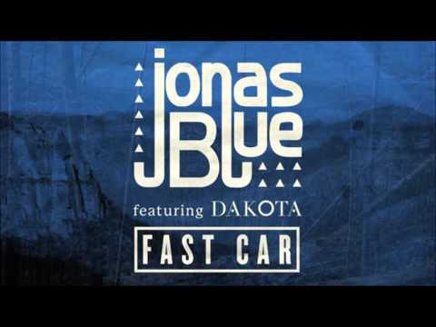 Fast Car - Jonas Blue Ft Dakota - FastModeMusic