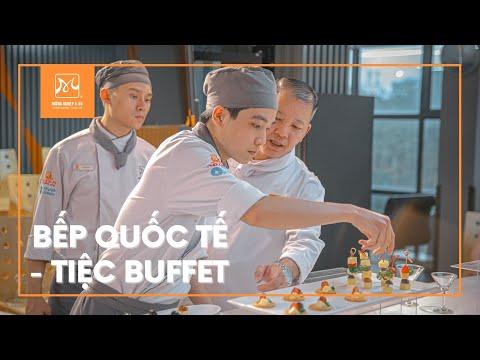 BẾP QUỐC TẾ - Thực hành tổ chức tiệc buffet | Hướng Nghiệp Á Âu