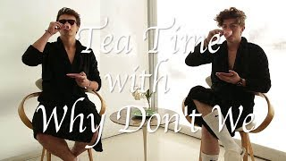 Why Don't We • Tea Time Episode 4 feat. Jonah & Jack