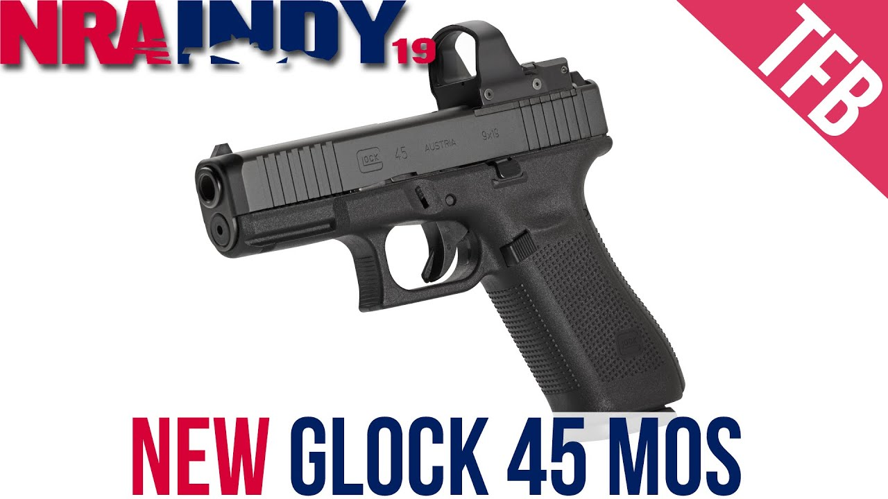 [NRA 2019] NEW Glock 45 MOS: An Optics-Ready Glock 45/19X