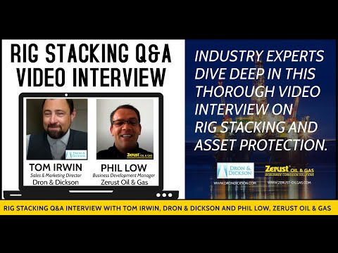 Rig Stacking Q&A Session with Industry Experts from Dron & Dickson and Zerust Oil & Gas