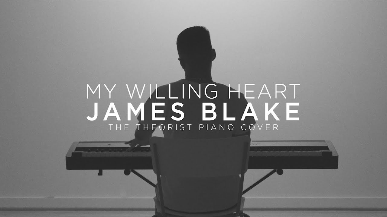 James Blake - My Willing Heart | The Theorist Piano Cover