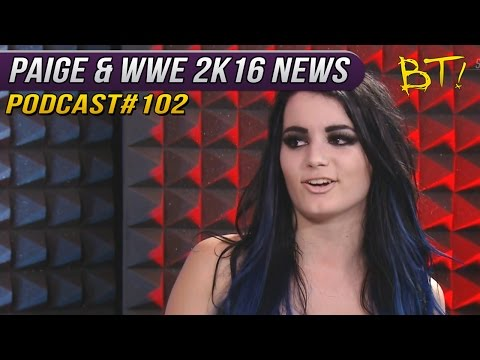 Paige on The Stone Cold Podcast + WWE 2K16 News - WWE Podcast #102