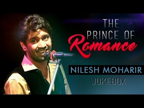 The Prince Of Romance: NILESH MOHARIR | Best Romantic Marathi Songs | Audio Jukebox | New Collection