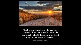 THE COMING OF THE LORD; FOR AS IN THE DAYS OF NOAH; THE LAST DAYS; THE END TIMES