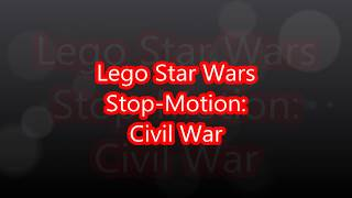 Civil War : A LEGO Star Wars Stop Motion | Narrated by Boris Vayner