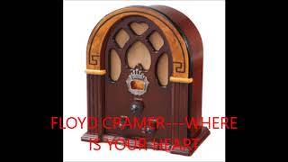 FLOYD CRAMER   WHERE IS YOUR HEART
