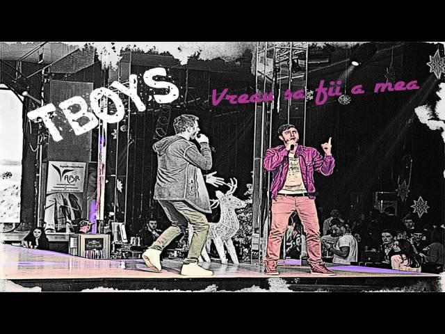 TBoys - Vreau sa fii a mea