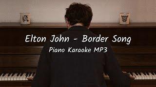 Elton John - Border Song - FREE Piano Karaoke Instrumental