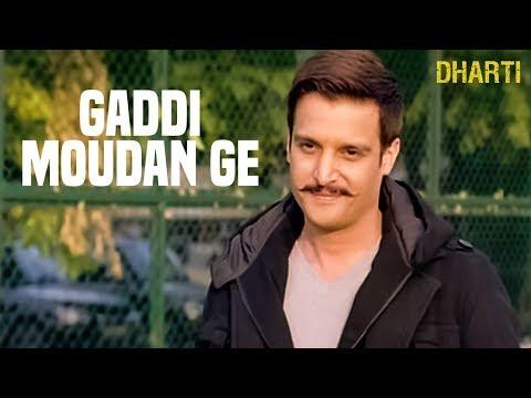 'Gaddi Moudan Ge Full Song' Dharti | Ranvijay SIngh, Jimmy Shergill
