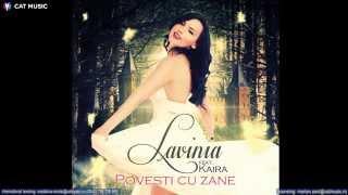 Repeat youtube video Lavinia feat. Kaira - Povesti cu zane (Official Single)
