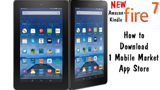 Fire 7 Tablet (5th Gen Kindle Fire) How to Install 1mobile Market​​​ | H2TechVideos​​​