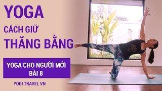 Cách giữ thăng bằng khi tập YOGA ⭐ | Yoga cho người mới bài 8 |  Bài tập Yoga tại nhà|Yogi Travel VN