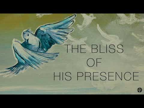 1 HOUR - BLISS OF HIS PRESENCE - SOAKING MUSIC