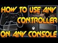 How To Use XBOX 360/PS3 Controller On XBOX ONE/PS4! (Use Any Controller On Any Console Including PC)