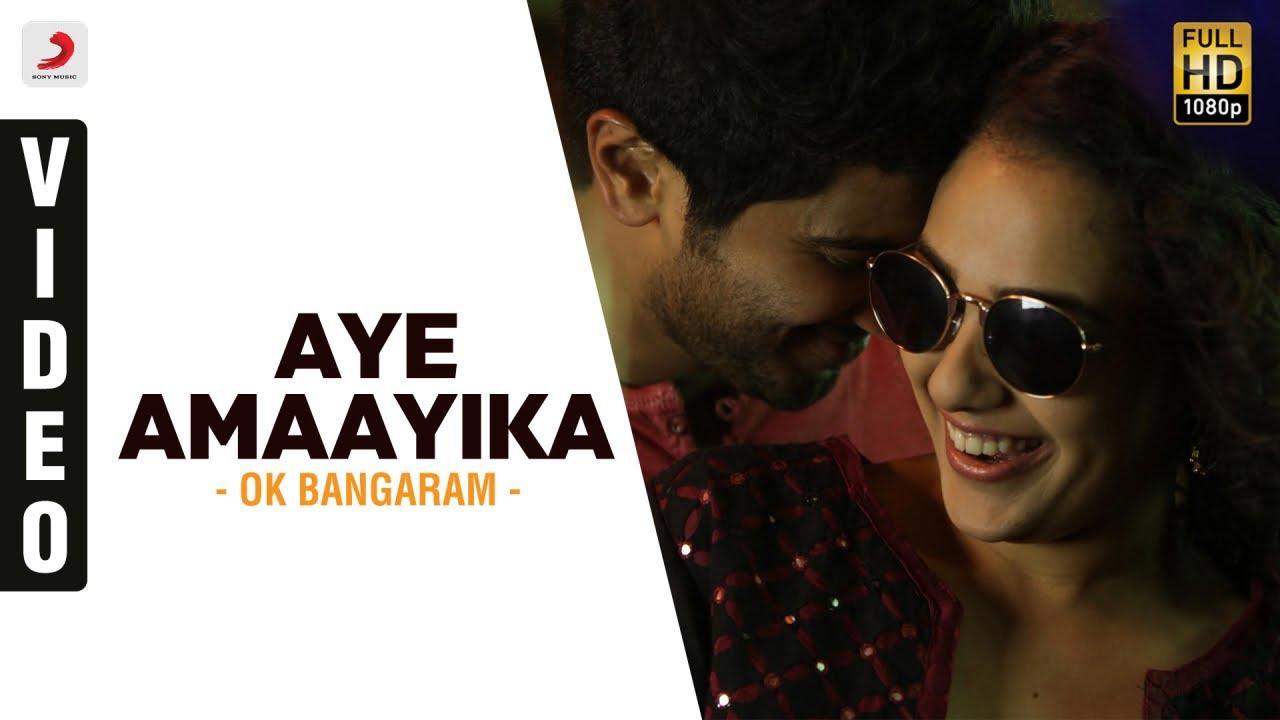 OK Bangaram | Song - Aye Amaayika | Telugu Video Songs