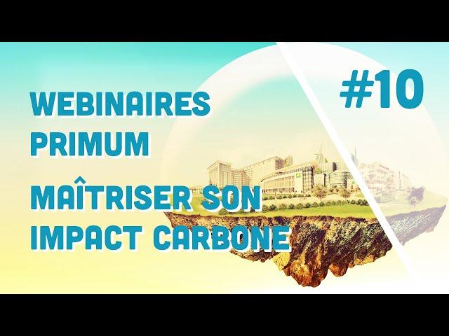 Maîtriser son impact carbone - Webinaire Primum