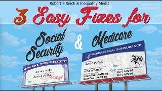 Robert Reich: 3 Easy Fixes for Social Security &  Medicare Robert Reich explains how we can strengthen