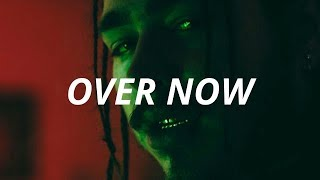 Post malone  -  Over now (sub en español)