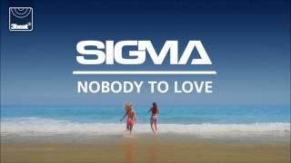 Sigma - Nobody To Love (Tough Love Remix)