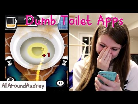 Playing Dumb Toilet Apps / AllAroundAudrey