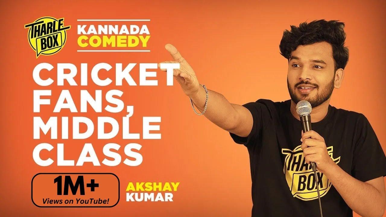 Tharle Box | Akshay Kumar | Cricket Fans, Middle Class | Kannada Standup Comedy| New Video (2021)