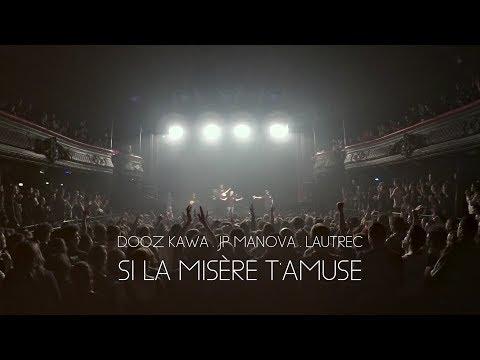 Youtube: Dooz Kawa feat JP Manova & Lautrec – Si la misère t'amuse