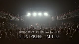 Dooz Kawa feat JP Manova & Lautrec - Si la misère t'amuse