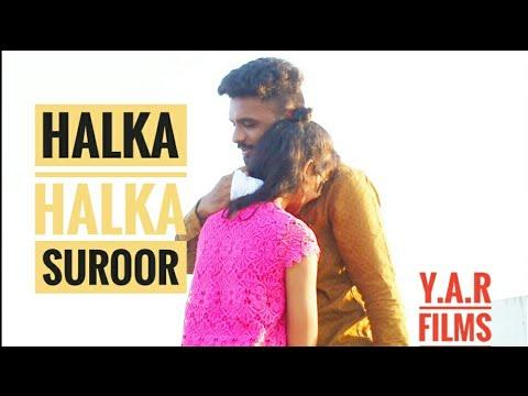Download halka    halka    suroor    cover by    YAR Films.