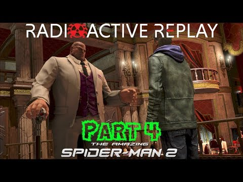 Radioactive Replay - The Amazing Spider-Man 2 Part 4 - Man of the Hour