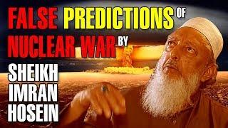 FALSE PREDICTIONS OF NUCLEAR WAR  BY SHEIKH IMRAN HOSEIN