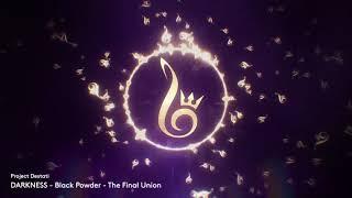 29. Black Powder - The Final Union (Project Destati: DARKNESS)