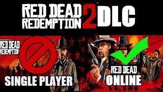 Rockstar said No RDR2 singleplayer DLC.