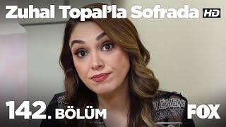 Zuhal Topal'la Sofrada 142. Bölüm