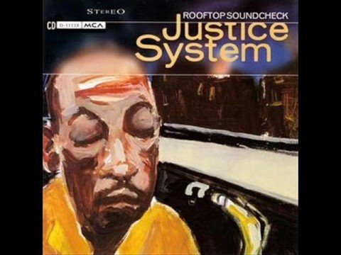 Justice System - Just Because