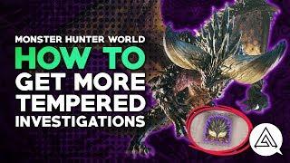 Monster Hunter World | How to Farm Tempered Elder Dragon Investigations