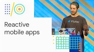 Build reactive mobile apps with Flutter (Google I/O