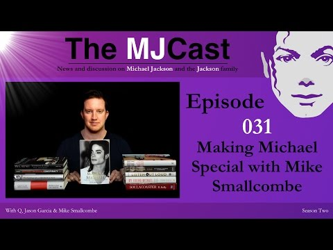 The MJCast - Episode 031: Making Michael Special with Mike Smallcombe