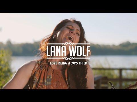 Lana Wolf - Love Being a 70's Child