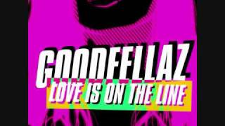GoodFellaz - Love is on the line teaser.wmv