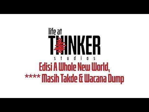 Life At Thinker: Edisi A Whole New World, **** Masih Takde & Wacana Dump