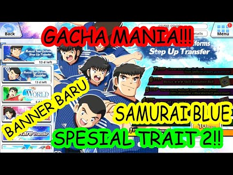 [GACHA MANIA]  SAMURAI BLUE 2 SPESIAL TRAIT!!! CAPTAIN TSUBASA ZERO MIRACLE SHOT