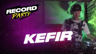 KEFIR — Record Party | 2.05.20