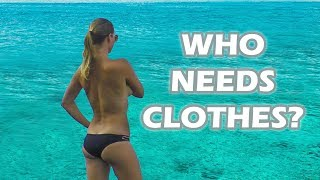 Who Needs Clothes on a Private Island? - sailing vlog 102