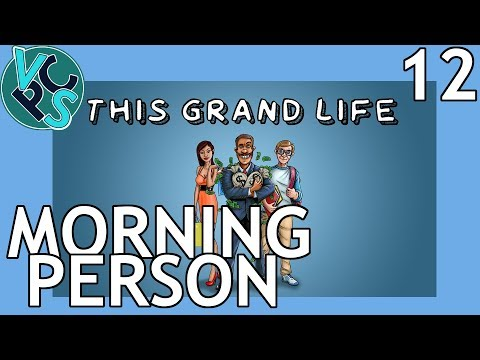 Morning Person : This Grand Life EP12 - Adult Life Simulator Gameplay