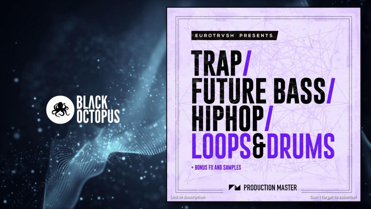 Trap / Future Bass / Hip Hop / Loops & Drums
